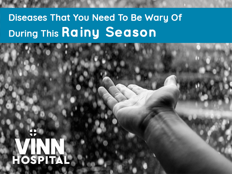Diseases That You Need To Be Wary Of During This Rainy Season