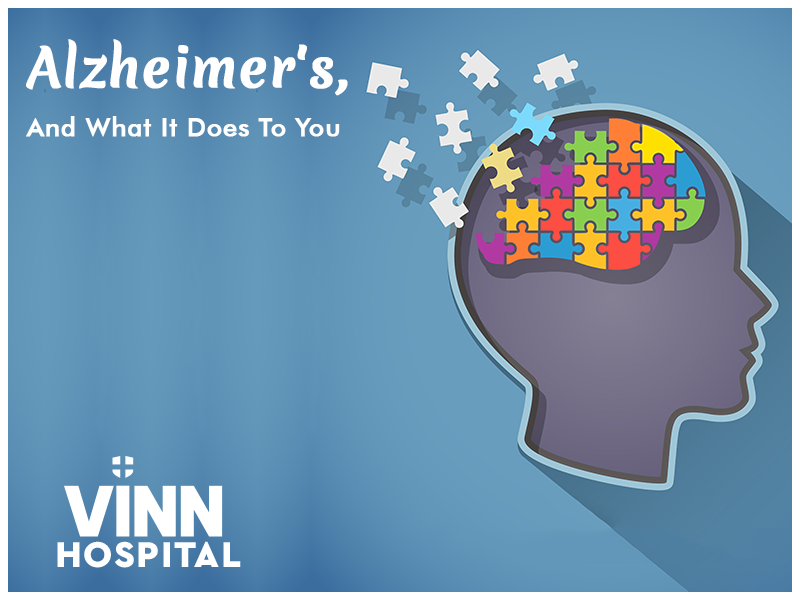 Alzheimer's: What It Does To You
