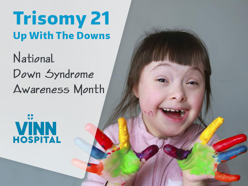 Trisomy 21 – Up With The Downs