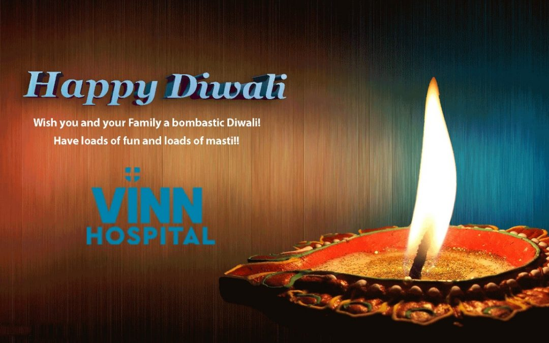 Vinn Hospital Whishes You And Your Family A Bombastic Diwali! Have Loads Of Fun And Masti.